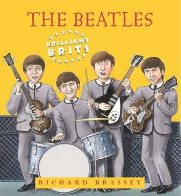 The Beatles (Brilliant Brits) by Brassey, Richard Paperback Book The Cheap Fast