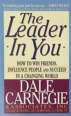 The Leader in You: How to Win Friends, Influence ... by Carnegie, Dale Paperback