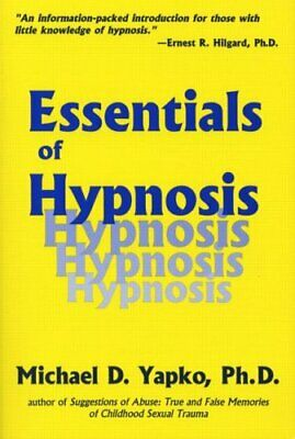 Essentials Of Hypnosis (Basic Principles into ... by Yapko, Michael D. Paperback