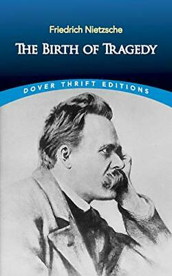 The Birth of Tragedy (Dover Thrift Editions) by Friedrich Nietzsche Paperback