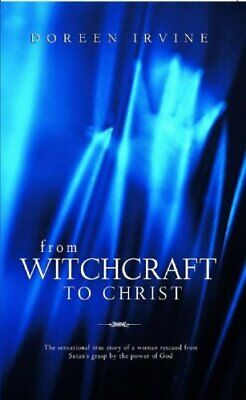 From Witchcraft to Christ by Doreen Irvine Paperback Book The Cheap Fast Free