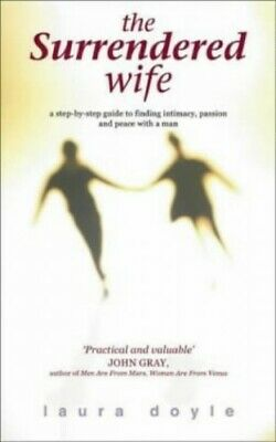 The Surrendered Wife: A Step by Step Guide to Findi... by Doyle, Laura Paperback