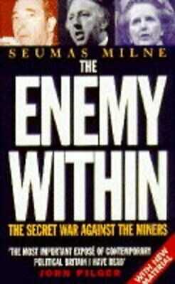 The Enemy Within: The Secret War against the Miner... by Milne, Seumas Paperback
