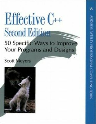 Effective C++: 50 Specific Ways to Improve Your Pr... by Meyers, Scott Paperback