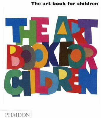 The Art Book for Children by Phaidon Editors Hardback Book The Cheap Fast Free