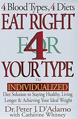 Eat Right for Your Type: The Individualized Diet Solutio... by D'Adamo, Peter J.