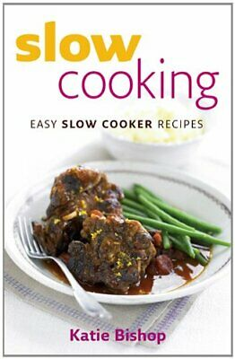 Slow Cooking: Easy Slow Cooker Recipes by Bishop, Katie Paperback Book The Cheap