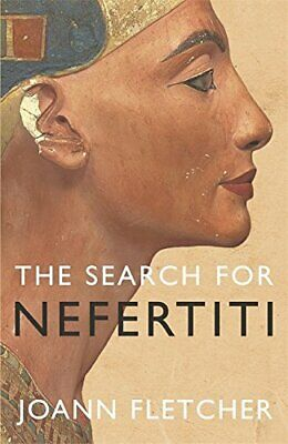 The Search For Nefertiti by Fletcher, Joann Hardback Book The Cheap Fast Free