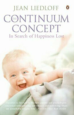 The Continuum Concept (Arkana) by Liedloff, Jean Paperback Book The Cheap Fast