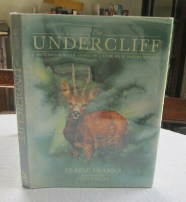 The Undercliff: A Sketchbook of the Axmouth - Lyme ... by Elaine Franks Hardback