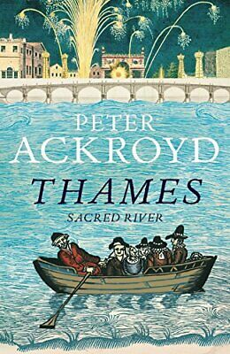 Thames: Sacred River by Ackroyd, Peter Hardback Book The Cheap Fast Free Post