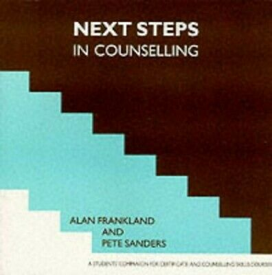 Next Steps in Counselling: a Students' Companion fo... by Pete Sanders Paperback