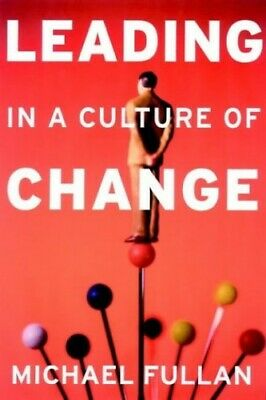 Leading in a Culture of Change by Fullan, Michael Hardback Book The Cheap Fast