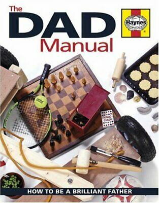 Dad Manual: How to Be a Brilliant Father (Haynes... by parkinson-andrew Hardback