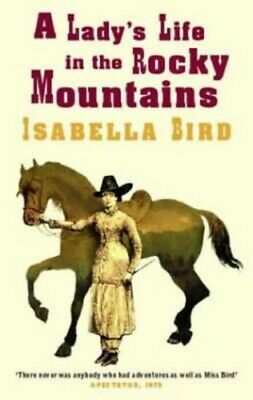 A Lady's Life In The Rocky Mountains (Virago c... by Bird, Isabella L. Paperback