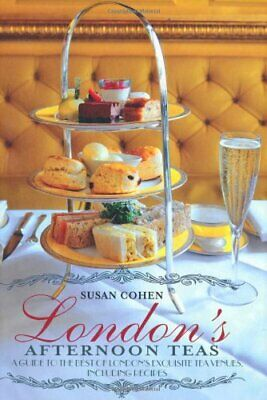 London's Afternoon Teas by Susan Cohen Book The Cheap Fast Free Post