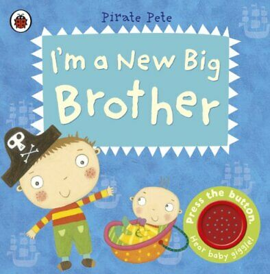 I'm a New Big Brother: A Pirate Pete book (Pirate Pete and Prin... by Li, Amanda