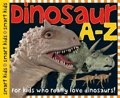 Dinosaur A-Z (Smart Kids) by Roger Priddy Book The Cheap Fast Free Post