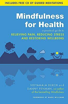 Mindfulness for Health: A practical guide to relieving pa... by Penman, Dr Danny