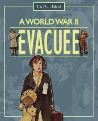A Day in the Life of a. World War II Evacuee by Childs, Alan Paperback Book The