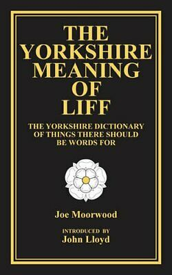 The Yorkshire Meaning of Liff by Moorwood, Joe Book The Cheap Fast Free Post