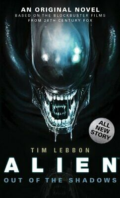 Alien - Out of the Shadows (Book 1) (Alien Trilogy 1) by Tim Lebbon Book The