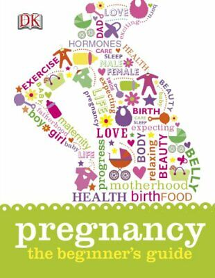 Pregnancy The Beginner's Guide (Dk) by DK Book The Cheap Fast Free Post