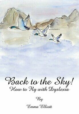 Back To The Sky: How To Fly With Dyslexia by Emma Elliott Paperback Book The