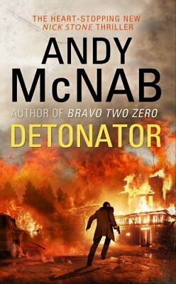 Detonator: (Nick Stone Thriller 17) by McNab, Andy Book The Cheap Fast Free Post