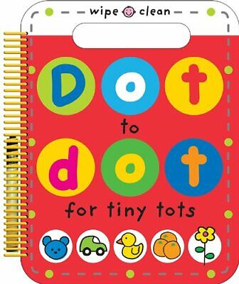 Dot to Dot for Tiny Tots (Wipe Clean Dot to Dot) by Roger Priddy Book The Cheap