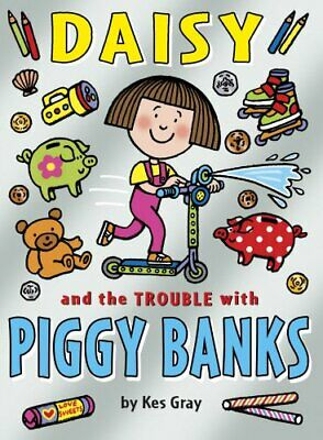Daisy and the Trouble with Piggy Banks (Daisy Books) by Gray, Kes Book The Cheap