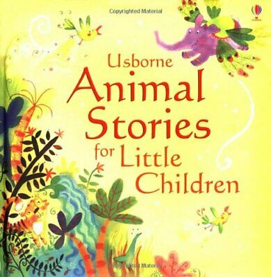 Animal Stories for Little Children (Picture Story Books) by Various Hardback The