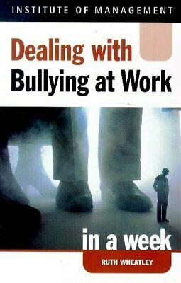 Dealing with Bullying at Work in a Week (IAW) by Wheatley, Ruth Paperback Book
