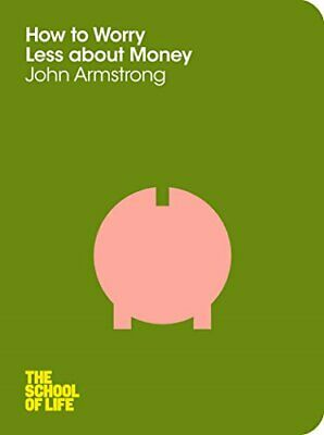 How to Worry Less About Money (The School of Life) by The School of Life Book