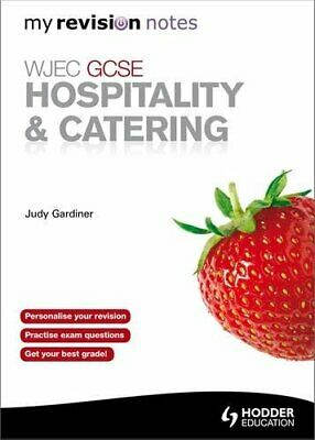 WJEC GCSE Hospitality & Catering: My Revision Notes (Revisi... by Gardiner, Judy