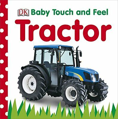 Tractor (Baby Touch and Feel), DK Board book Book The Cheap Fast Free Post