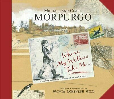Where My Wellies Take Me by Clare Morpurgo Book The Cheap Fast Free Post