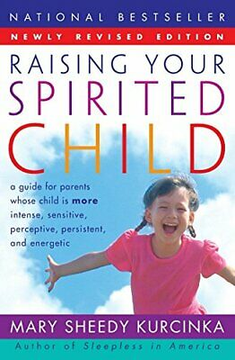 Raising Your Spirited Child Rev Ed: A Guide... by Kurcinka, Mary Sheed Paperback
