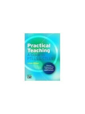 Practical Teaching: A Guide to PTLLS and CTLLS by Linda Wilson Paperback Book