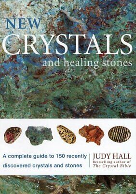 New Crystals and Healing Stones: A Complete Guide to 15..., Hall, Judy Paperback