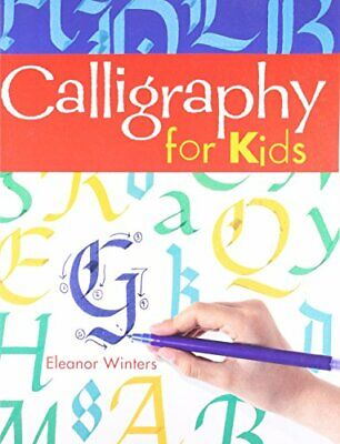 Calligraphy for Kids by Eleanor Winters Paperback Book The Cheap Fast Free Post
