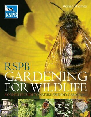 RSPB Gardening for Wildlife: A Complete Guide to Na... by Adrian Thomas Hardback