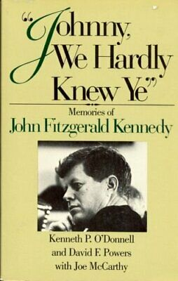 Johnny We Hardly Knew Ye: Memories of John Fitzgerald Kennedy by etc. Paperback