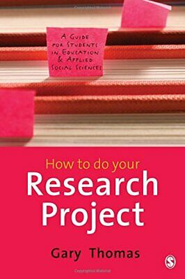 How to do Your Research Project: A Guide for Student... by Gary Thomas Paperback