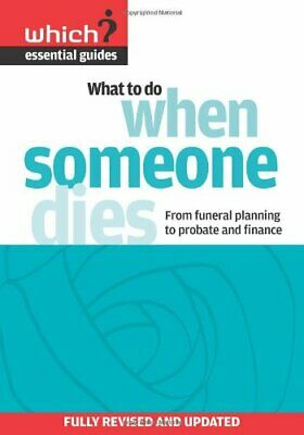 What to Do When Someone Dies: From Funeral Planning t... by Anne Wadey Paperback
