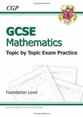 GCSE Maths Topic by Topic Exam Practice - Foundation by CGP Books Paperback The