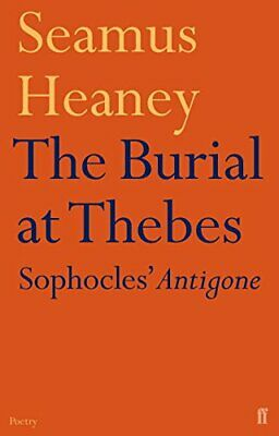 The Burial at Thebes: Sophocles' Antigone by Seamus Heaney Paperback Book The