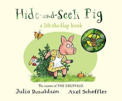 Hide-and-Seek Pig (Tales From Acorn Wood) by Donaldson, Julia Book The Cheap