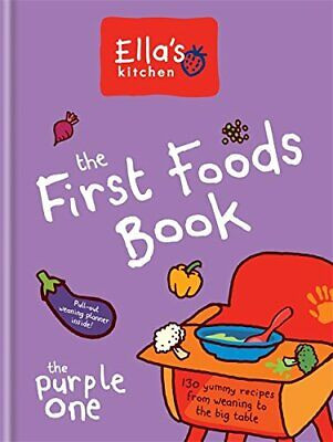 Ella's Kitchen: The First Foods Book: The Purple One by Ella's Kitchen Book The