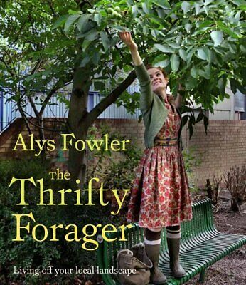 The Thrifty Forager by Fowler, Alys Book The Cheap Fast Free Post